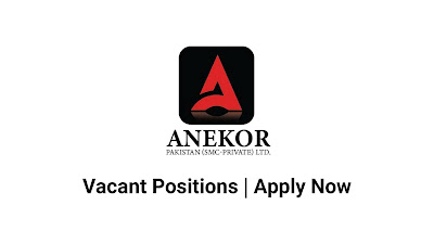 Anekor (SMC-Private) Limited Jobs In Pakistan May 2021 Latest | Apply Now