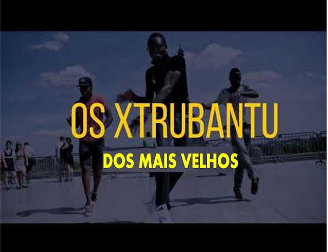 Os Xtrubantu - Nunca Tive Um Bad Como Aquele (Kuduro)[Download Mp3]