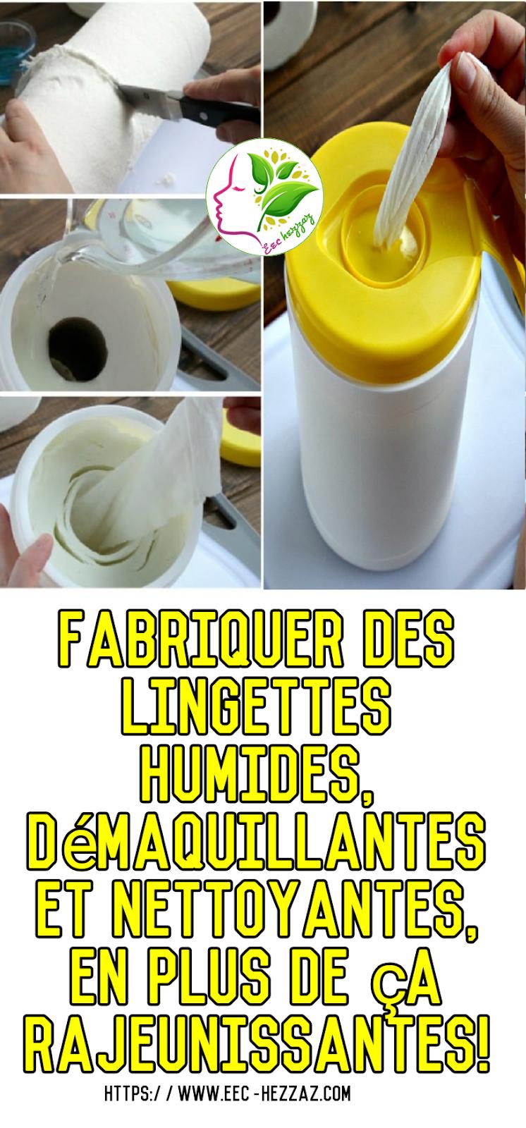 Fabriquer des lingettes humides, démaquillantes et nettoyantes, en plus de ça rajeunissantes!