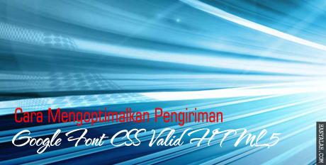 Mengoptimalkan Pengiriman Google Font CSS