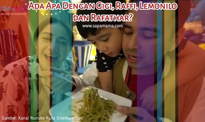 Ada Apa Dengan Gigi, Raffi, Lemonilo dan Rafathar?
