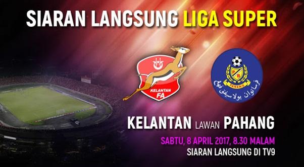 Live Streaming Kelantan vs Pahang 8.4.2017 Liga Super