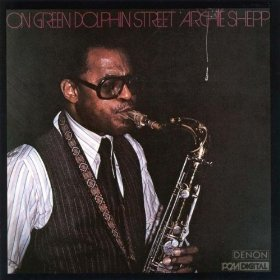Archie Shepp On Green Dolphin Street