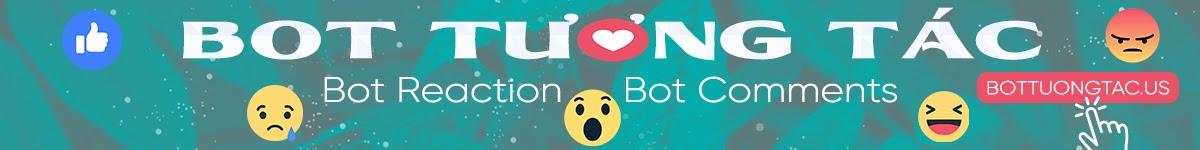 Hệ Thống Bot Tương Tác › Bot Reaction - Bot Comments | Bottuongtac.us