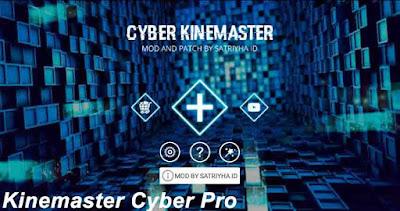 Download Kinemaster Cyber Apk Mod Baru Tanpa Watermark