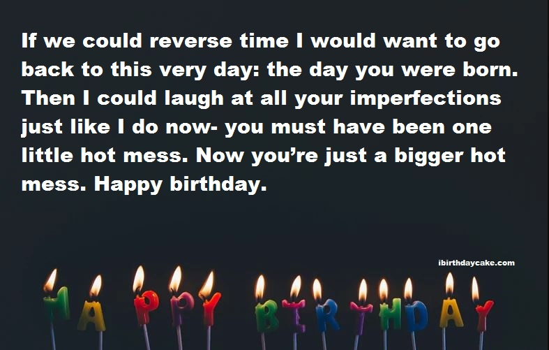 sarcastic insulting birthday wishes for best friend