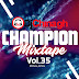 Dj China gh - champion mixtape vol.35  (DOWNLOAD)