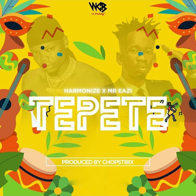 AUDIO | Harmonize ft Mr Eazi - Tepete| Download New song