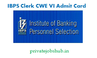 IBPS Clerk CWE VI Admit Card