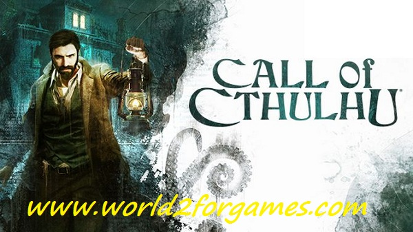 """""""Free Download Call of Cthulhu """"Fitgirl Repack"""