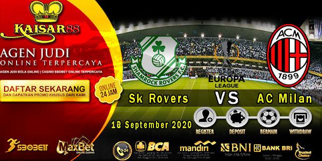 Prediksi Bola Terpercaya Liga Eropa Shamrock Rovers vs AC Milan 18 September 2020