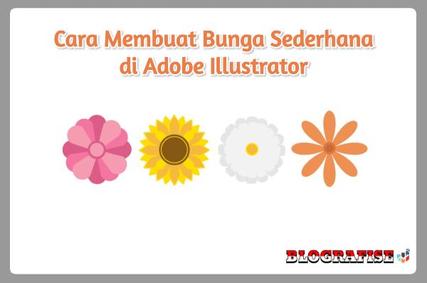 Cara Membuat Bunga Sederhana di Adobe Illustrator