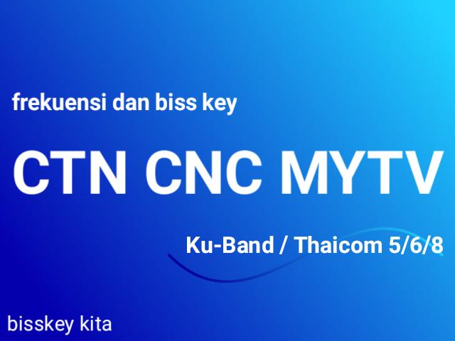 Frekuensi dan Bisskey CNC, CTN, MYTV di Thaicom 8 Ku-Band