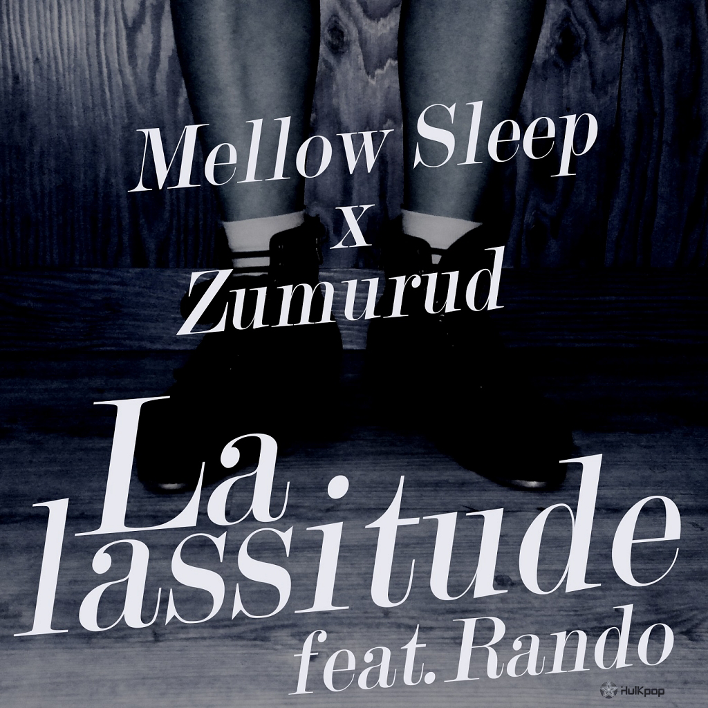 Mellow Sleep, Zumurud – La Lassitude – Single