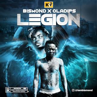 Bismond Ft Oladips – Legion