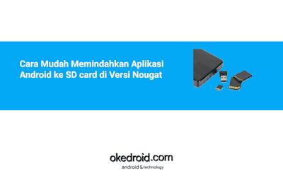 Tips Cara Mudah Memindahkan Mengubah Lokasi Penyimpanan Aplikasi Android dari Memori Internal Perangkat ke Kartu Memori External SD card di Versi Android Nougat