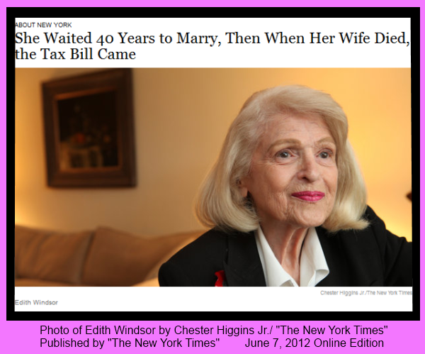 Edith Windsor the plaintiff in Windsor v. United States Defense of Marriage Act (DOMA)