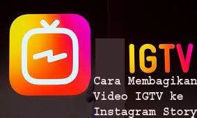 Cara Membagikan Video IGTV ke Instagram Story