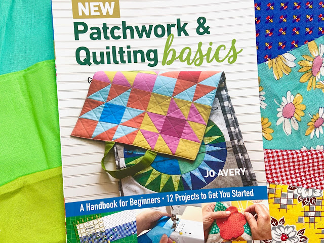 New Patchwork & Quilting Basics by Jo Avery: Blog Tour
