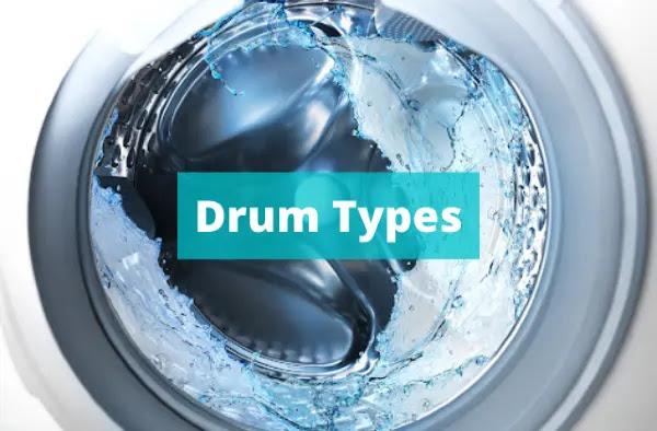 Washing Machine Drum Types