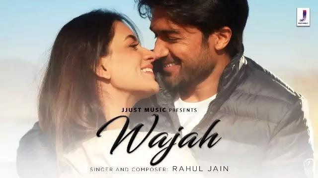 Wajah Lyrics -Rahul Jain -Latest Romantic Song