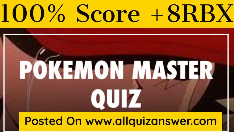 pokemon master quiz answers 10% score be quizzed