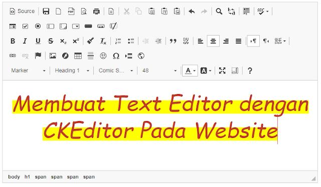 Cara Menggunakan CKEditor Untuk Membuat Text Editor Pada Website