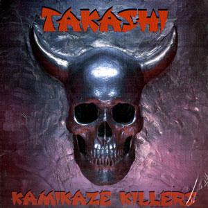 """Ο δίσκος των Takashi """"Kamikaze Killers"""""""