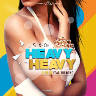 [feature] SIX.OH - Heavy Heavy (Feat. Tha Dawg)