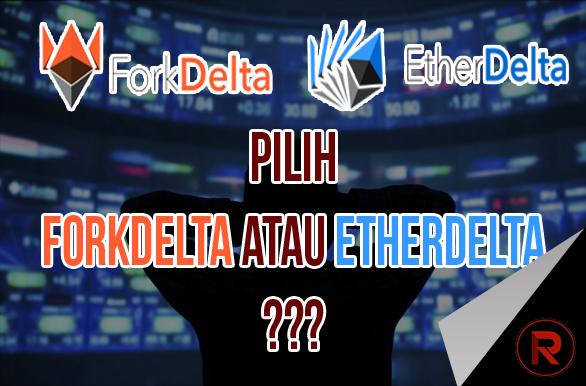 Perbedaan EtherDelta dengan ForkDelta