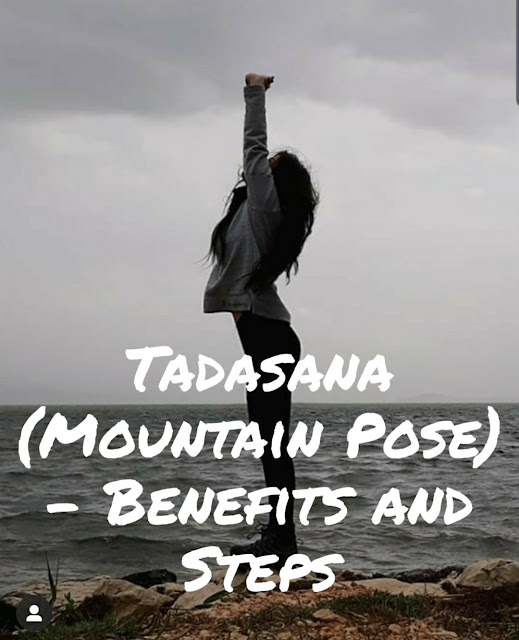 Tadasana (Mountain Pose) – Benefits and Steps