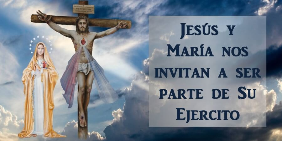 Jesús y María nos invitan a formar parte de su Ejército