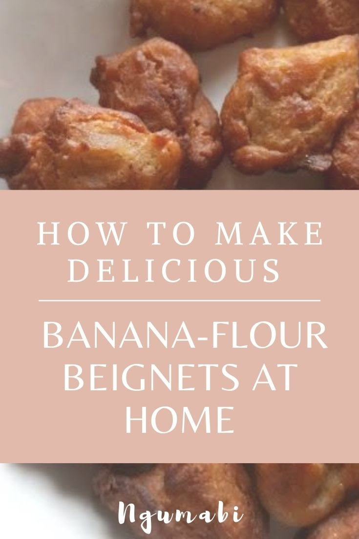 How To Make Delicious Banana-Flour Beignets At Home