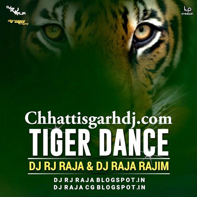 TIGER DANCE  Cg Style dj Rj & dj Raja (NEW GENERATION REMIX) 2017