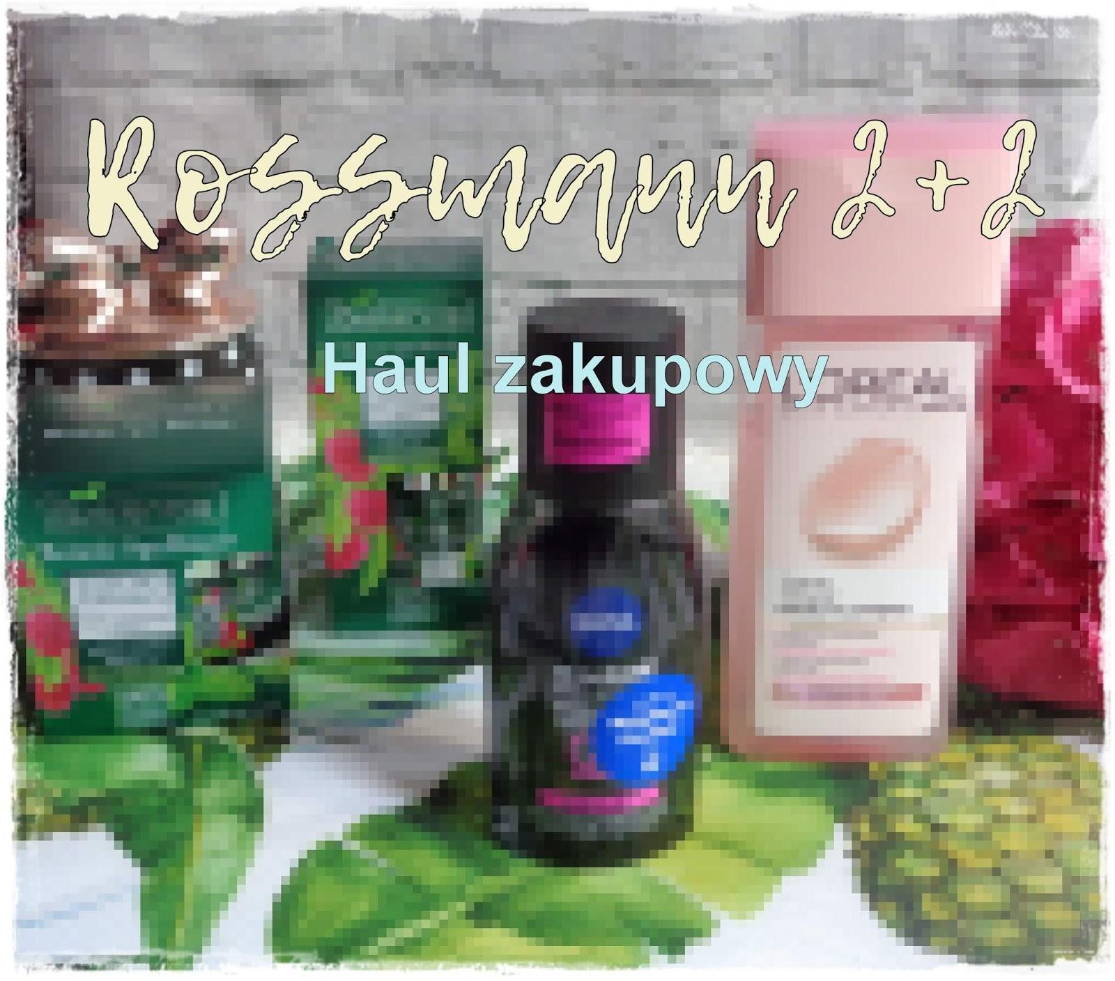 Rossmann 2+2 - Pielęgnacja, Haul Zakupowy