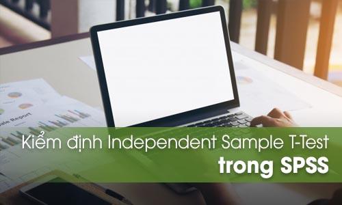 Kiểm định Independent Sample T-Test trong SPSS