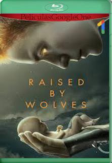 Raised by Wolves (2020) Temporada 1 [1080p Web-Dl] [Castellano-Inglés] [LaPipiotaHD]