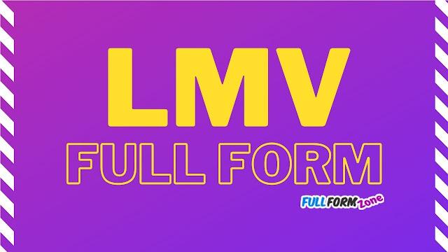 LMV Full Form