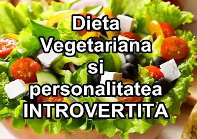 dieta vegetariana si personalitatea introvertita cauze si efecte