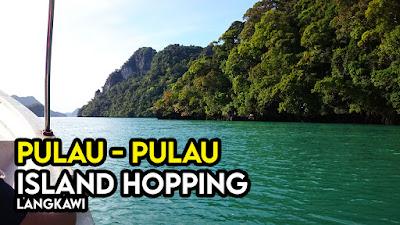 senarai pulau pulau island hopping langkawi