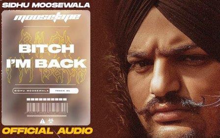 Bitch I'm Back Lyrics - Sidhu Moose Wala