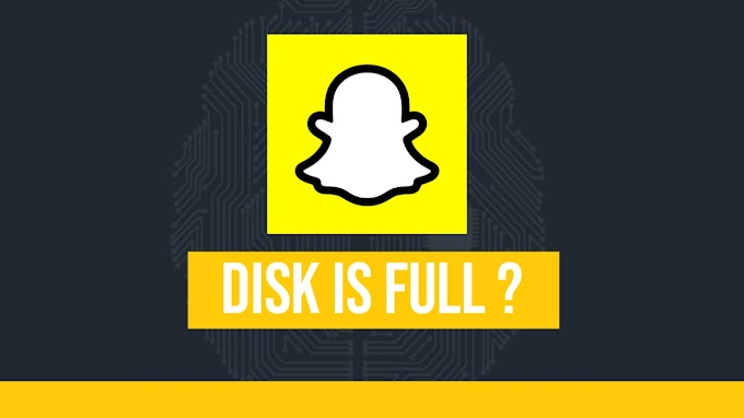 Disk Is Full Snapchat - Guide To Fix This