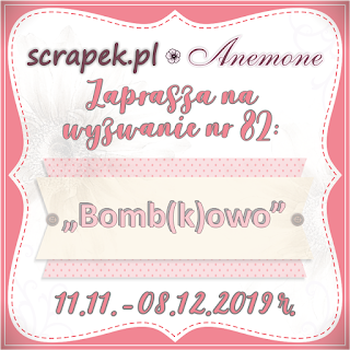 http://scrapek.blogspot.com/2019/11/wyzwanie-nr-82-bombkowo.html#comment-form