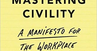 Mastering Civility A Manifesto for the Workplace