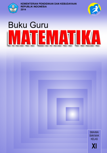 Kurikulum 2013: Buku Guru dan Buku Siswa Matematika SMA/MA/SMK/MAK