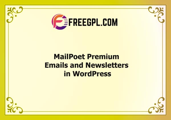 MailPoet Premium – Emails and Newsletters in WordPress Nulled Download Free