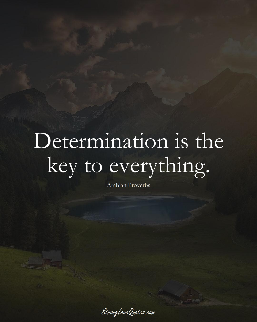 Determination is the key to everything. (Arabian Sayings);  #aVarietyofCulturesSayings