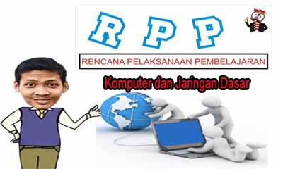 RPP KOMPUTER DAN JARINGAN DASAR KELAS X K13 Revisi 2018/2019