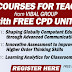 FREE COURSES FOR TEACHERS with FREE CPD UNITS (Register Here)