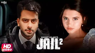 Jail 2 Lyrics - Mankirt Aulakh - Chiara king Latest Punjabi